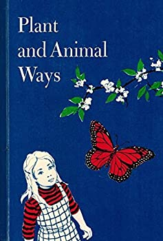Plant and animal ways (The Child's world) 0873923030 Book Cover