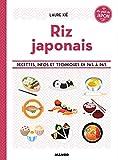 Riz japonais - Pour mettre son grain de riz en cuisine !