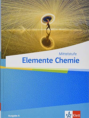 Elemente Chemie Mittelstufe: Schülerbuch Klassen 7-10 (Elemente Chemie Mittelstufe. Ausgabe A ab 2019)