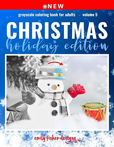 Christmas Holiday Edition Grayscale Coloring Book: Grayscale Christmas Coloring Book For Adults With Color Guide | Christmas Coloring Book For Adults ... More! (Christmas Grayscale Coloring Book)