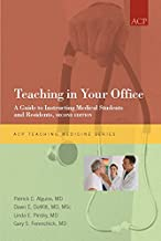 Teaching in Your Office: A Guide to Instructing Medical Students and Residents