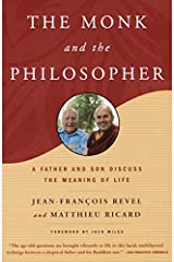 The Monk and the Philosopher: A Father and Son Discuss the Meaning of Life Kindle Edition