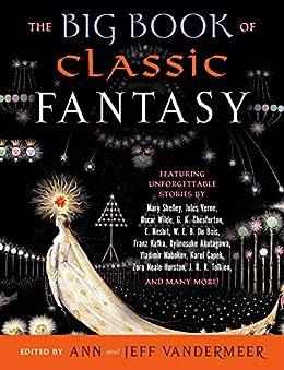 The Big Book of Classic Fantasy by [Ann Vandermeer, Jeff VanderMeer]
