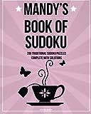 Mandy's Book Of Sudoku: 200 traditional sudoku puzzles in easy, medium & hard