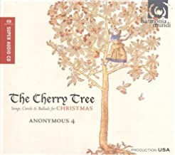 The Cherry Tree - Songs, Carols & Ballads for Christmas by Anonymous 4 (2010-09-14)