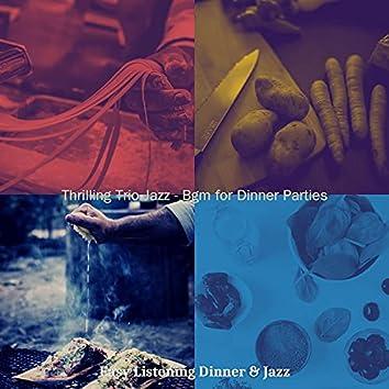 Thrilling Trio Jazz - Bgm for Dinner Parties
