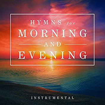 Hymns for Morning and Evening