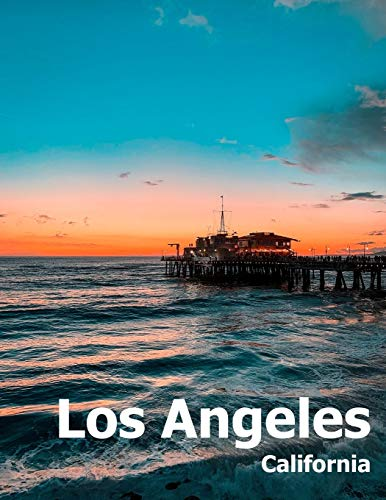 Los Angeles: Coffee Table Photography Travel Picture Book Album Of A Southern California LA City In USA Country Large Size Photos Cover