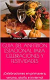 GUIA DEL ANFITRIÓN ESTACIONAL PARA CELEBRACIONES Y FESTIVIDADES: ¡Celebraciones en primavera, verano, otoño e invierno!