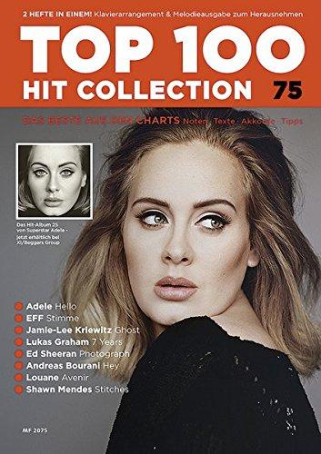 Top 100 Hit Collection 75: 8 Chart Hits: Hello - Stimme - Ghost - 7 Years - Photograph - Hey - Avenir - Stitches. Noten für Klavier und Keyboard.. Band 75. Klavier / Keyboard. (Music Factory)