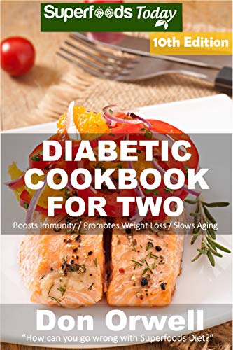 Diabetic Cookbook For Two Over 320 Diabetes Type 2 Recipes Kindle Edition By Orwell Don Cookbooks Food Wine