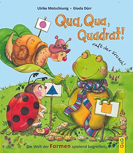 Qua, Qua, Quadrat!, ruft der Frosch: Die Welt der Formen spielend begreifen