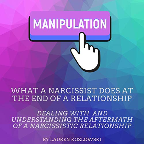 Couverture de What a Narcissist Does at the End of a Relationship