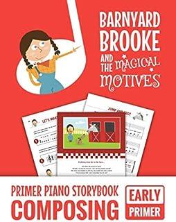 Barnyard Brooke And The Magical Motives: Primer Piano Storybook Composing - Early Primer