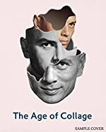 The Age of Collage - Contemporary Collage in Modern Art. de Dennis Busch