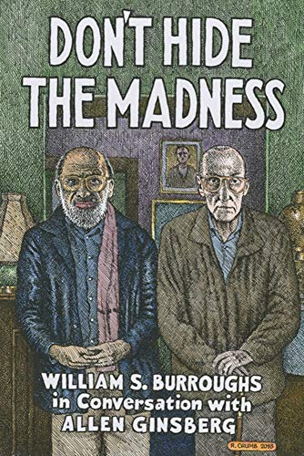 Image of Don't Hide the Madness: William S. Burroughs in Conversation with Allen Ginsberg