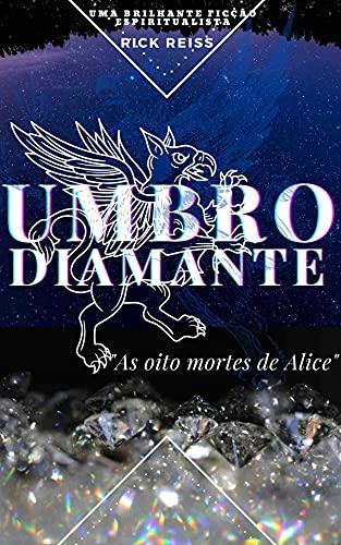 Umbro Diamante: As Oito Mortes de Alice (Portuguese Edition)