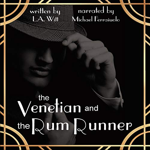 The Venetian and the Rum Runner Audiobook By L.A. Witt cover art