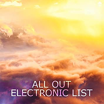 All Out Electronic List