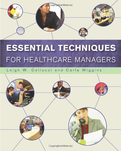 Essential Techniques for Healthcare Managers (Gateway to...