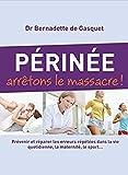 Périnée, arrêtons le massacre - France Loisirs - 22/07/2013