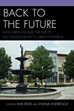 Back to the Future: New Urbanism and the Rise of Neotraditionalism in Urban Planning (English Edition)
