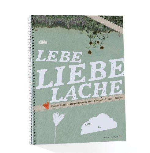 Hochzeitsgästebuch LEBE LIEBE LACHE grün, mit Fragen & zum Malen, Spiralblock, Hochzeitsbuch,...
