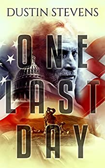 One Last Day: A Suspense Thriller by [Dustin Stevens]