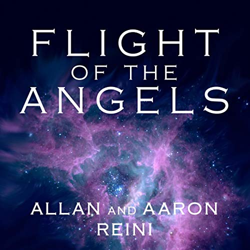 Flight of the Angels Audiobook By Allan Reini, Aaron Reini cover art
