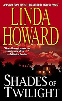 Shades of Twilight by [Linda Howard]