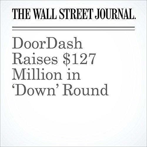 DoorDash Raises $127 Million in 'Down' Round cover art