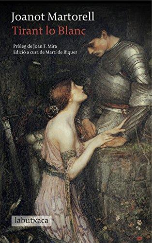 Tirant lo Blanc: Pròleg de Joan F. Mira. Edició a cura de Martí de Riquer (Catalan Edition)
