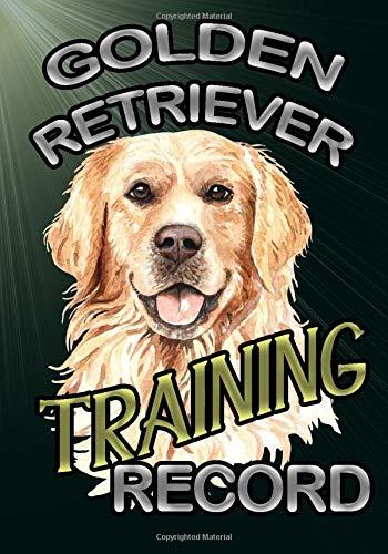 Golden Retriever Training Record: Dog Training Journal