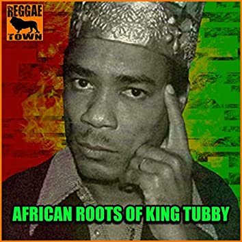 African Roots of King Tubby