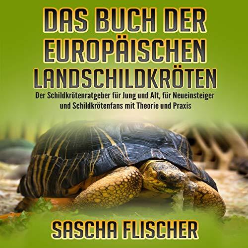 Das Buch der Europäischen Landschildkröten [The Book of the European Tortoises] audiobook cover art
