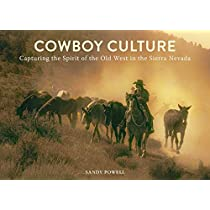 Cowboy Culture: Capturing the Spirit of the Old West in the  Sierra Nevada