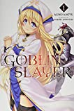 Goblin Slayer, Vol. 1 (light novel) (Goblin Slayer (Light Novel), 1)