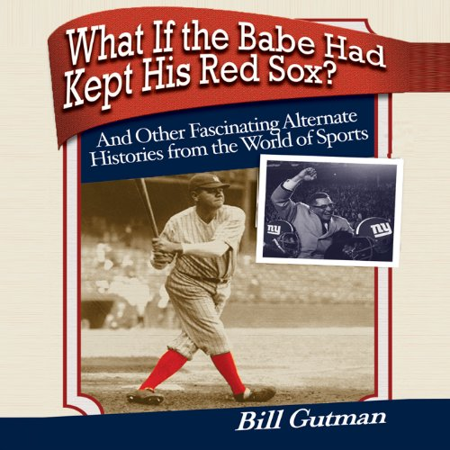 What If the Babe Had Kept His Red Sox? audiobook cover art