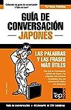 Guía de Conversación Español-Japonés y mini diccionario de 250 palabras: 185 (Spanish collection)