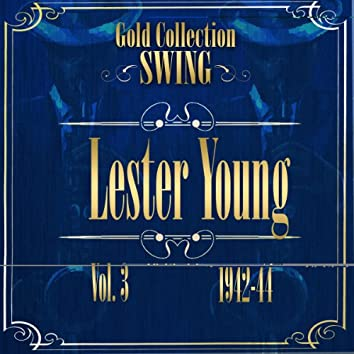 Swing Gold Collection (Lester Young Vol.3 1942-44)