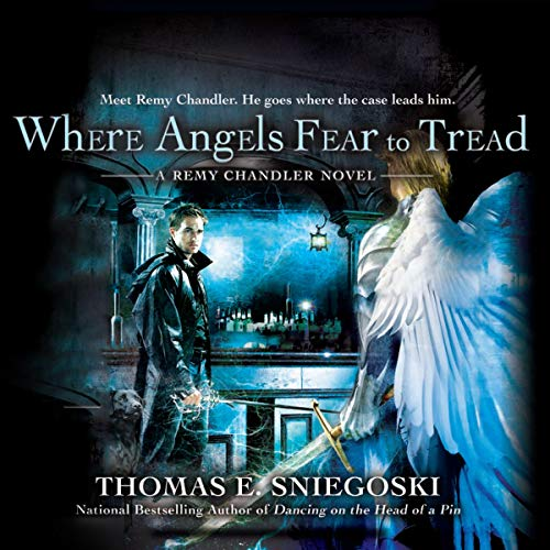 Where Angels Fear to Tread Audiobook By Thomas E. Sniegoski cover art