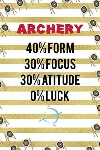 Archery 40{41f1fb733501567c64a918588f149e21d5f77d5624dafc1ff5187f216552c6aa} Form 30{41f1fb733501567c64a918588f149e21d5f77d5624dafc1ff5187f216552c6aa} Focus 30{41f1fb733501567c64a918588f149e21d5f77d5624dafc1ff5187f216552c6aa} Atitude 0{41f1fb733501567c64a918588f149e21d5f77d5624dafc1ff5187f216552c6aa} Luck: Archery Notebook Journal Composition Blank Lined Diary Notepad 120 Pages Paperback Gold Stipes