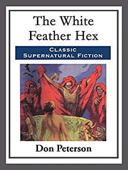 The White Feather Hex by [Don Peterson]
