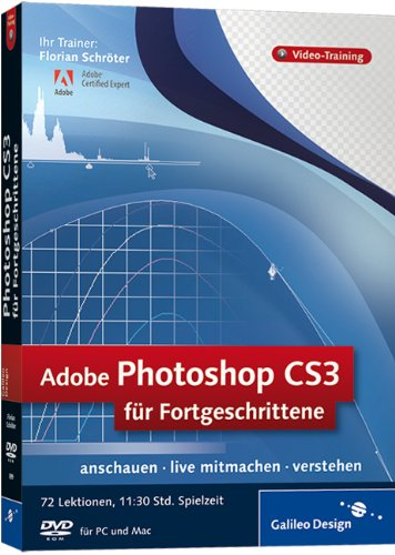 Adobe Photoshop CS3 für Fortgeschrittene. Das Video-Training auf DVD