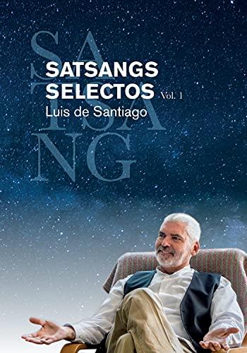 SATSANGS SELECTOS Vol. 1 (Spanish Edition)