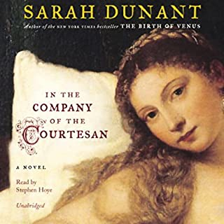In the Company of the Courtesan     A Novel              By:                                                                                                                                 Sarah Dunant                               Narrated by:                                                                                                                                 Stephen Hoye                      Length: 13 hrs and 56 mins     351 ratings     Overall 4.1