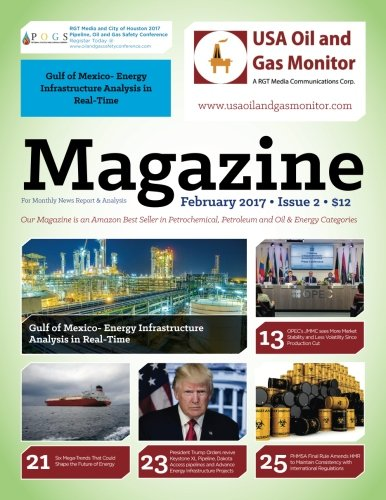 Gulf of Mexico- Energy Infrastructure Analysis in Real-Time: Six Mega-Trends That Could Shape the Future of Energy (USA Oil and Gas Monitor, Band 2)