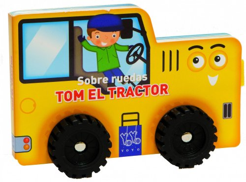 Tom el tractor: Libros con ruedas para leer y jugar (Sobre ruedas)