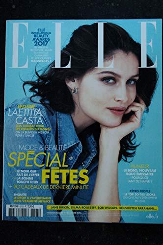 ELLE 3703 09 décembre 2016 Laetitia CASTA Cover + 12 p. - Jane Birkin - Dilma Rousseff - 226 p. Fashion Vintage