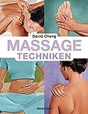 Massage-Techniken: Die heilende Kraft der Hände bei Beschwerden von A bis Z